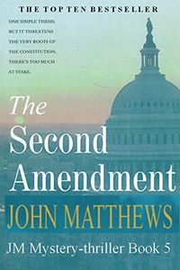 The Second Amendment by John Matthews