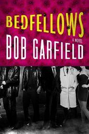 Bedfellows by Bob Garfield