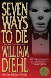Seven Ways To Die by William Diehl with Kenneth John Atchity