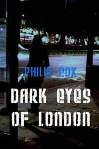 Dark Eyes of London by Philip Cox