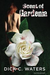 Scent of Gardenia by Dick C. Waters