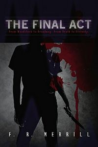 The Final Act by F. R. Merrill