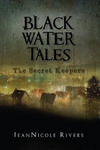 Black Water Tales by JeanNicole Rivers