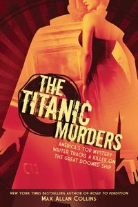 The Titanic Murders by Max Allan Collins