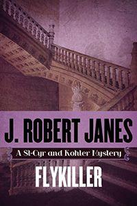 Flykiller by J. Robert Janes