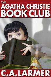 The Agatha Christie Book Club by C. A. Larmer