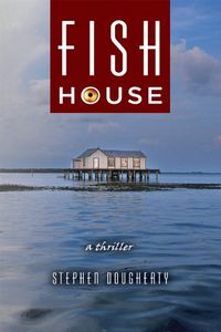 Fish House by Stephen Dougherty