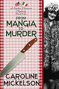 From Mangia to Murder by Carolina Mickelson