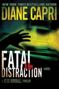 Fatal Distraction by Diane Capri