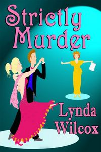 Strictly Murder by Lynda Wilcox