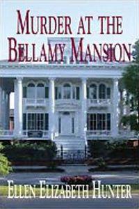 Murder at the Bellamy Mansion by Ellen Elizabeth Hunter