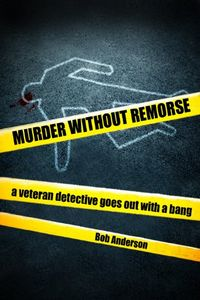Murder Without Remorse by Bob Anderson