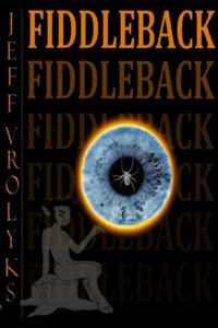 Fiddleback by Jeff Vrolyks