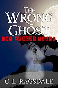 The Wrong Ghost by C. L. Ragsdale