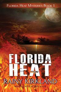 Florida Heat by Rainy Kirkland
