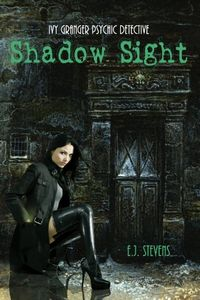 Shadow Sight by E. J. Stevens