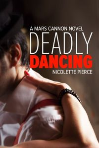 Deadly Dancing by Nicolette Pierce