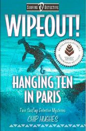 Wipeout! / Hanging Ten in Paris by Chip Hughes