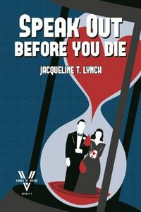 Speak Out Before You Die by Jacqueline T. Lynch