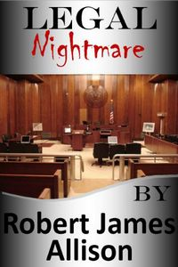 Legal Nightmare by Robert James Allison