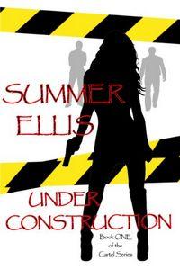 Under Construction by Summer Elllis
