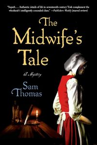 The Midwife's Tale by Sam Thomas