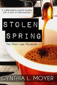 Stolen Spring by Cynthia L. Moyer