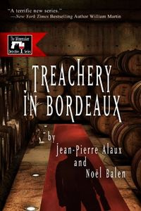 Treachery  Bordeaux by Jean-Pierre Alaux and Noel Balen