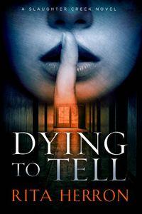 Dying To Tell by Rita Herron