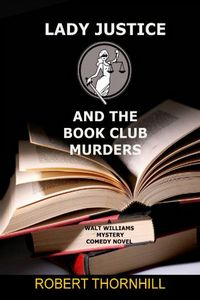 Lady Justice and the Book Club Murder by Robert Thornhill