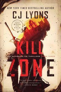 Kill Zone by C. J. Lyons