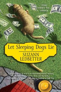 Let Sleeping Dogs Lie by Suzann Ledbetter