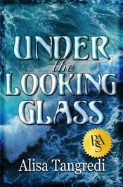 Under the Looking Glass by Alisa Tangredi