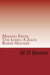 Missing from the Links by M. H. Burton