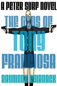 The Guns of Tony Franciosa by Raymond Embrack
