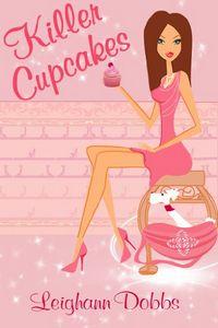 Killer Cupcakes by Leighann Dobbs