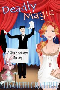 Deadly Magic by Elisabeth Crabtree