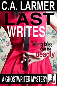 Last Writes by C. A. Larmer