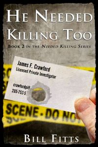He Needed Killing Too by Bill Fitts