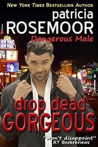 Drop Dead Gorgeous by Patricia Rosemoor