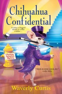 Chihuahua Confidential by Waverly Curtis