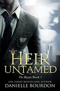 Heir Untamed by Danielle Bourdon
