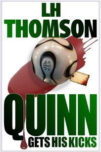 Quinn Gets His Kicks by LH Thomson