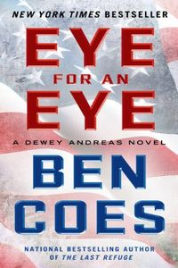 Eye for an Eye by Ben Coes
