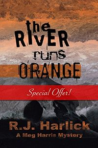 The River Runs Orange by R. J. Harlick
