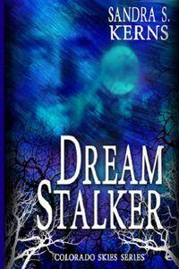Dream Stalker by Sandra S. Kerns