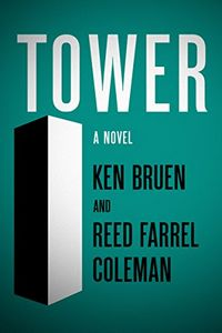 Tower by Ken Bruen and Reed Farrel Coleman