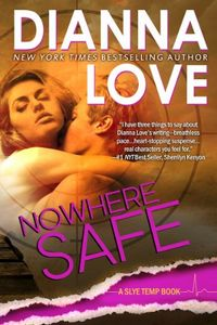 Nowhere Safe by Dianna Love