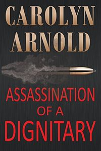 Assassination of a Dignitary by Carolyn Arnold