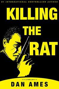 Killing the Rat by Dan Ames